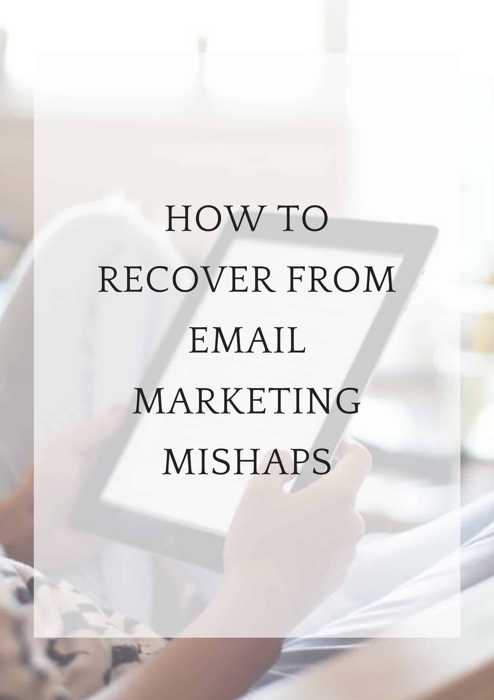 image with text over: how to recover from email marketing mishaps
