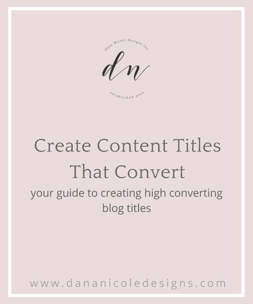image with text overlay: create content titles that convert. your guide to creating high converting blog titles