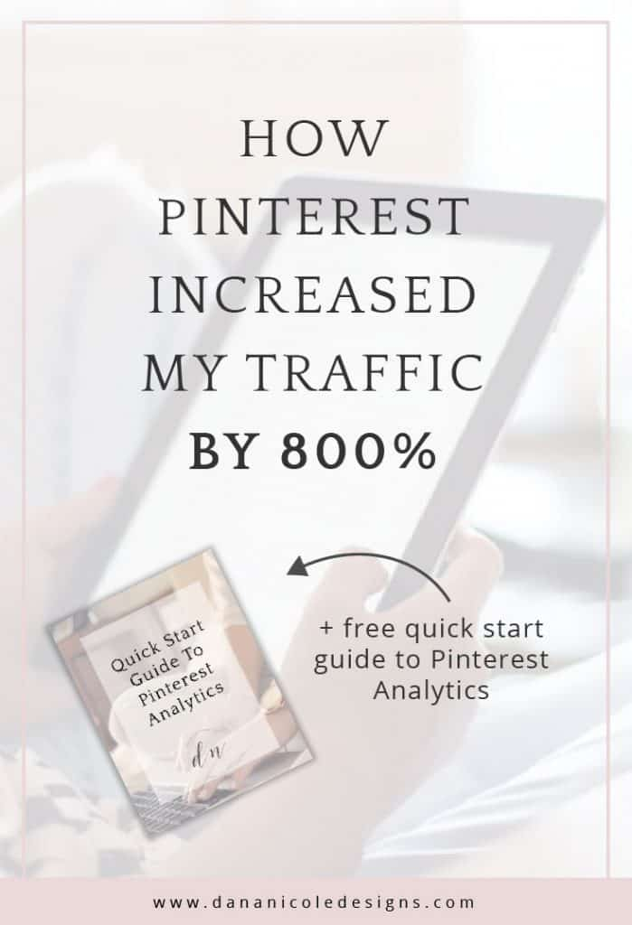 Image with text overlay that says: how Pinterest increased my traffic by 800%, + a free quick start guide to Pinterest Analytics