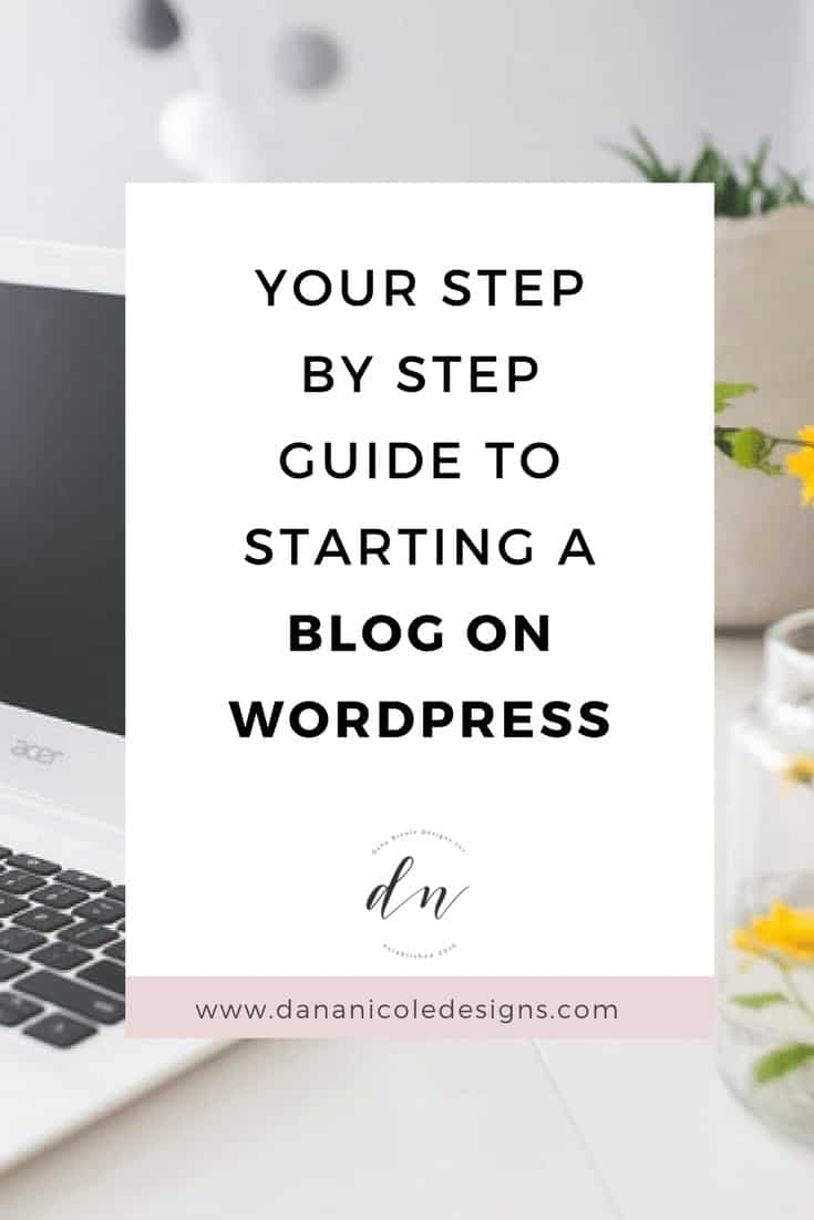 image with text overlay: your step by step guide to starting a blog on wordpress