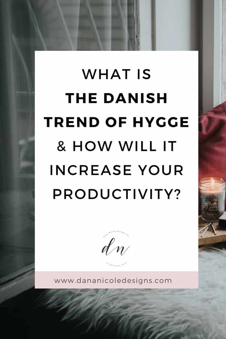image with text overlay: what is the danish trend of hygge and how will it increase your productivity