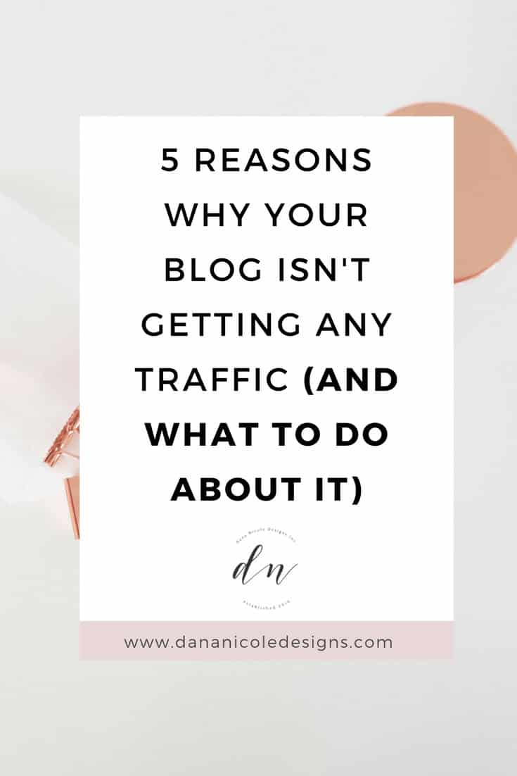 image with text overlay: 5 reasons why your blog isn't getting any traffic and what to do about it