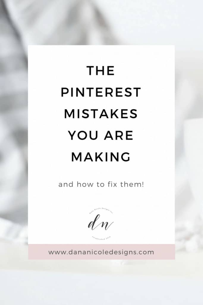 image with text overlay: the pinterest mistakes you are making