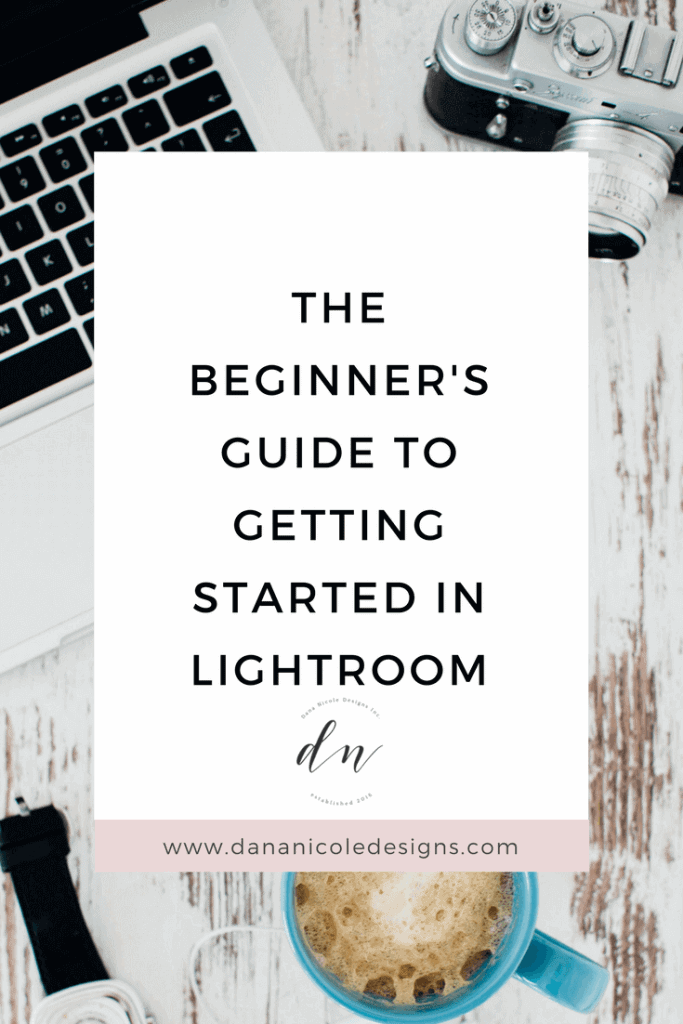 image with text overlay: the beginner's guide to getting started in lightroom