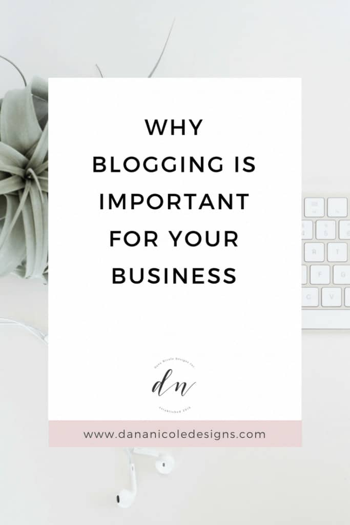 image with text overlay: why blogging is important for your business