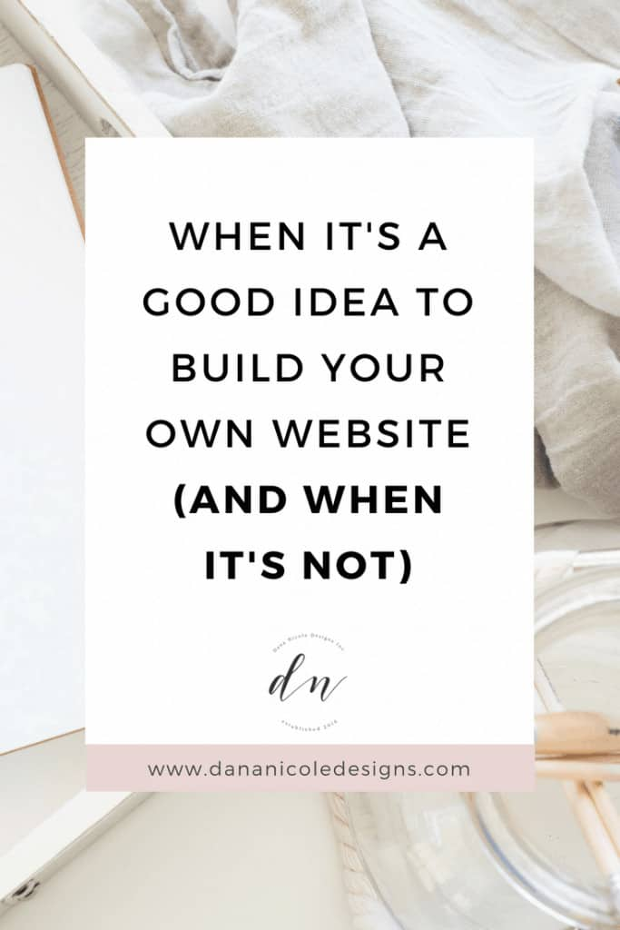 image with text overlay: when it's a good idea to build your own website, and when it's not