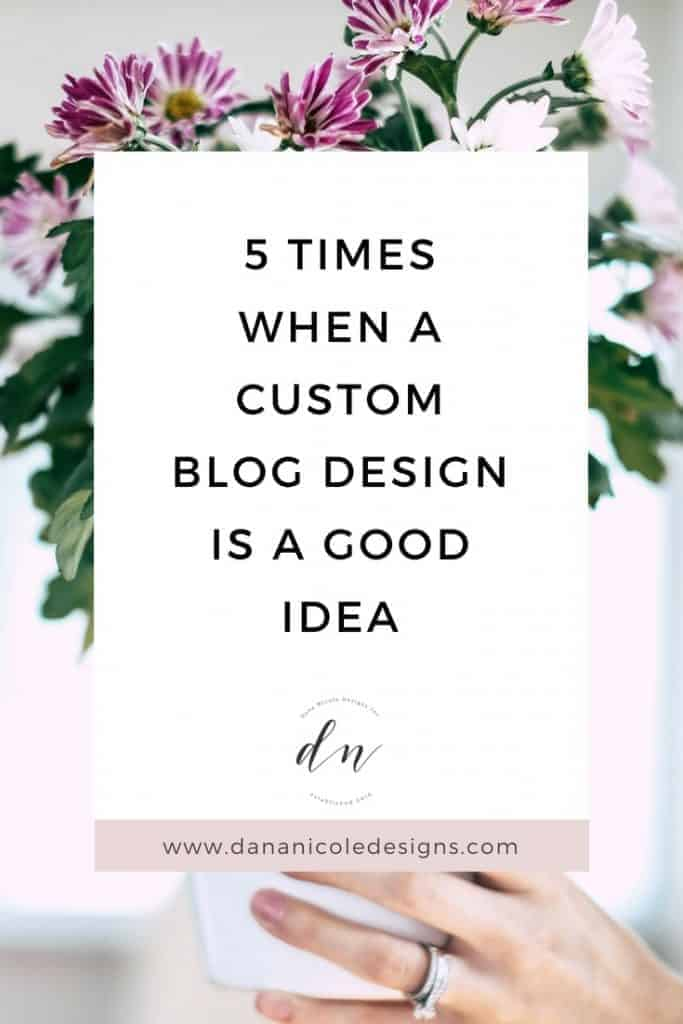 image with text overlay: 5 times when a custom blog design is a good idea