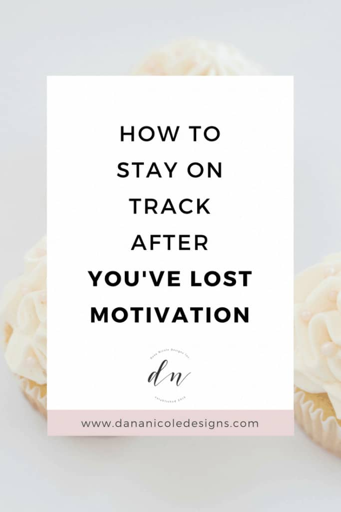 image with text overlay: how to stay on track after you've lost motivation