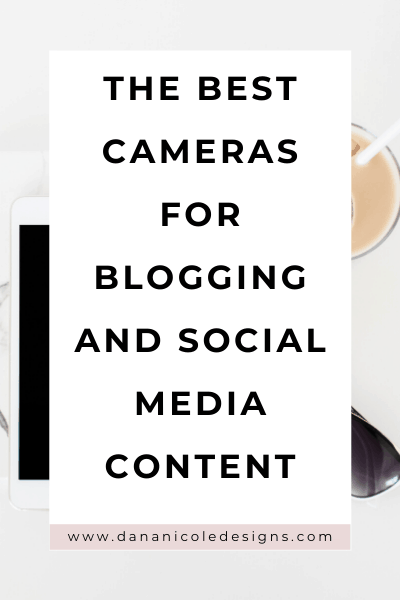 image with text overlay: the best cameras for blogging and social media content