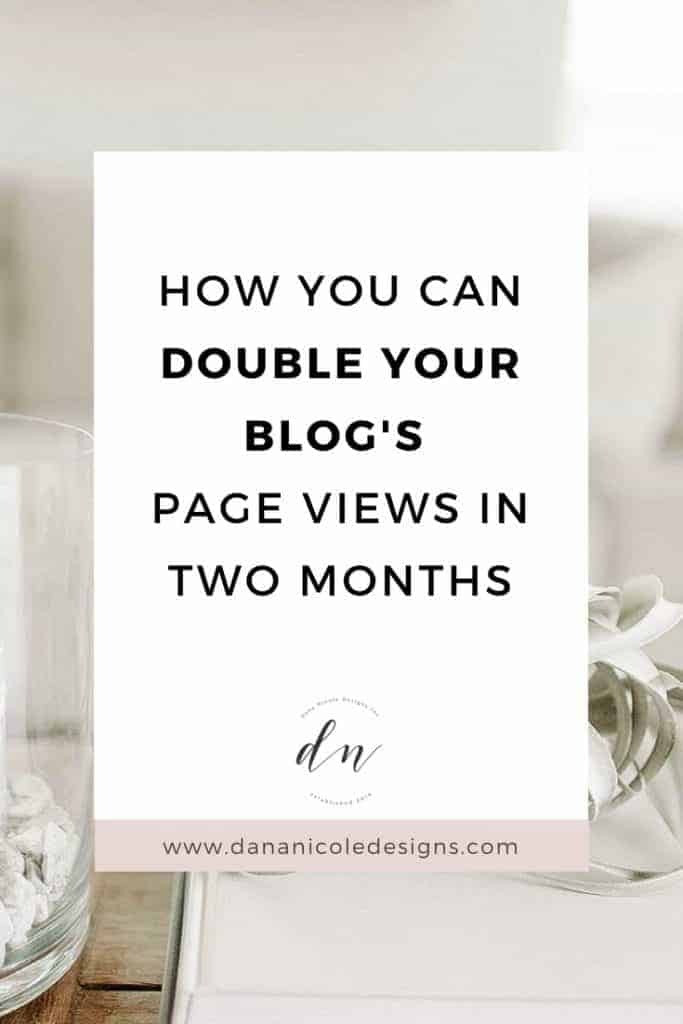 image with text overlay: how you can double your blog's page views in two months