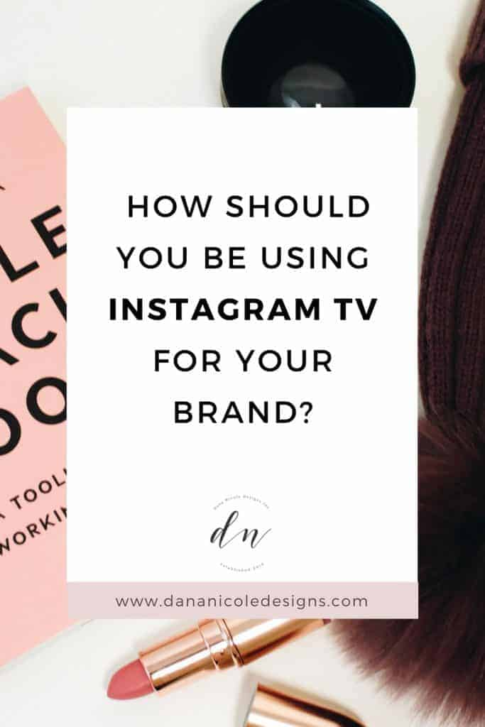 image with text overlay: how should you be using instagram tv for your brand