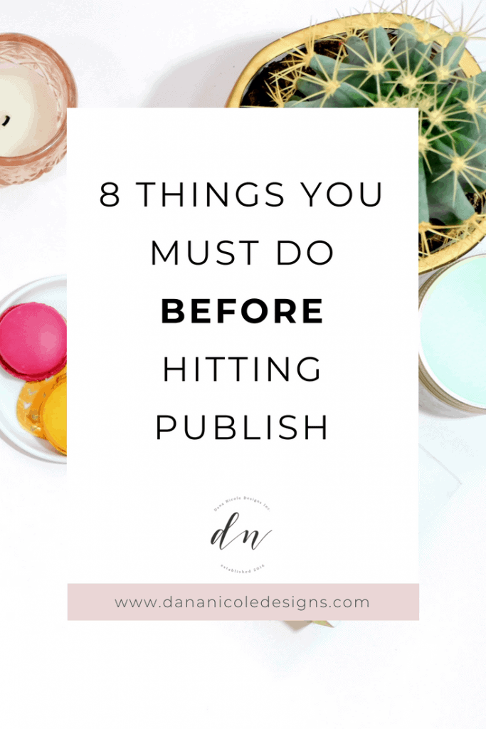 An image with text overlay that says: 8 things you must do before hitting publish