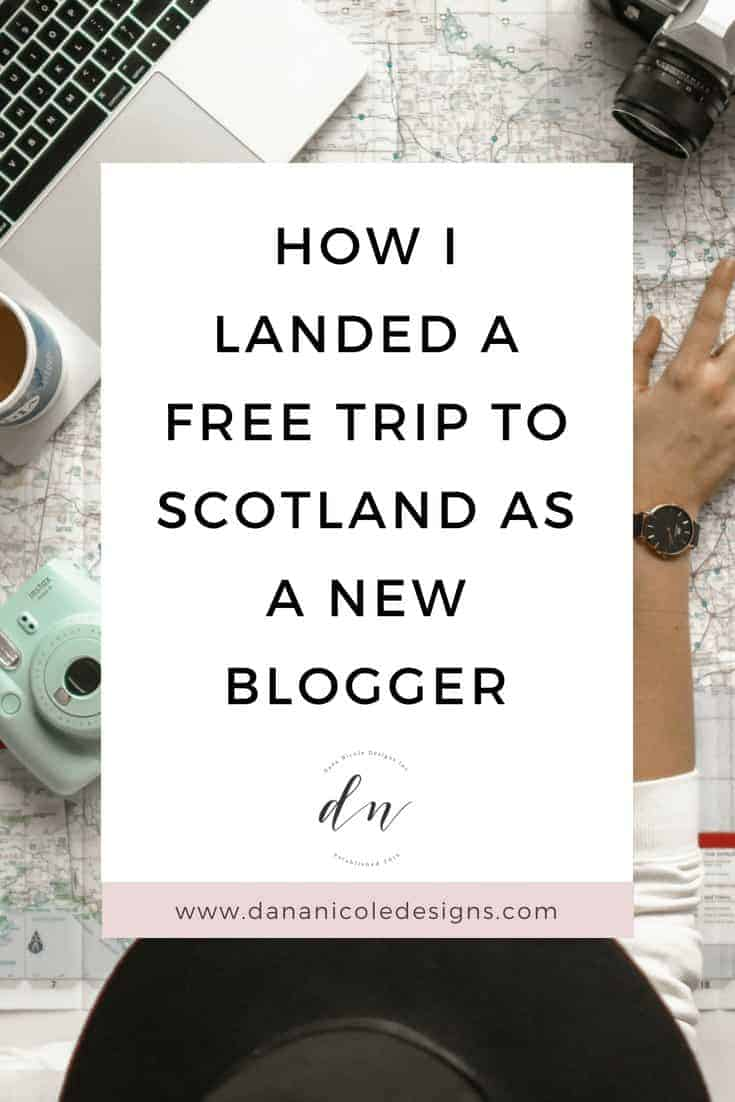 Image with text overlay: how i landed a free trip to scotland as a new blogger