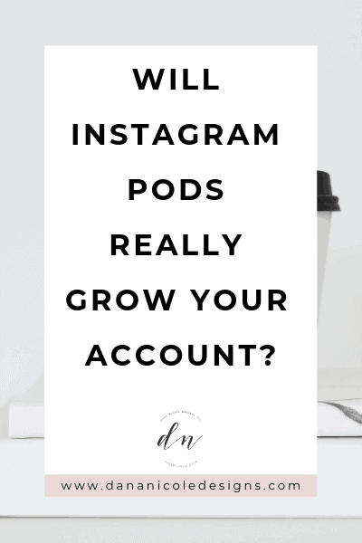 Photo with text overlay that says: will instagram pods really grow your account?