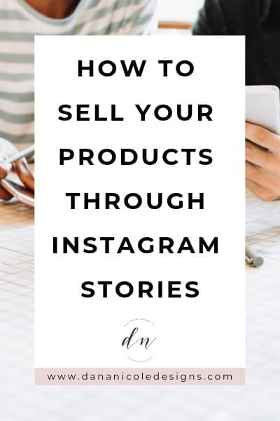 Image with text overlay that says: how to sell your products through Instagram stories