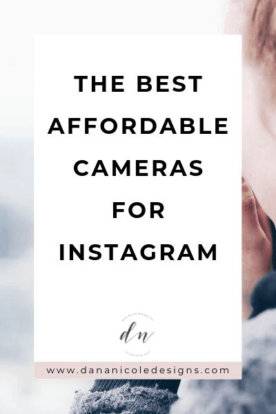 Image with text overlay: the best affordable cameras for Instagram