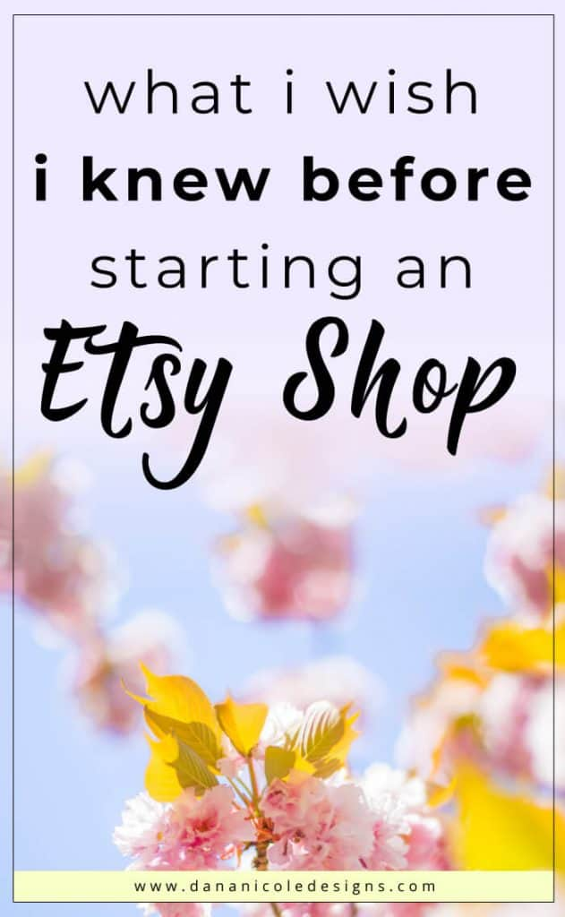 Image with text overlay: what I wish I knew before starting an Etsy shop