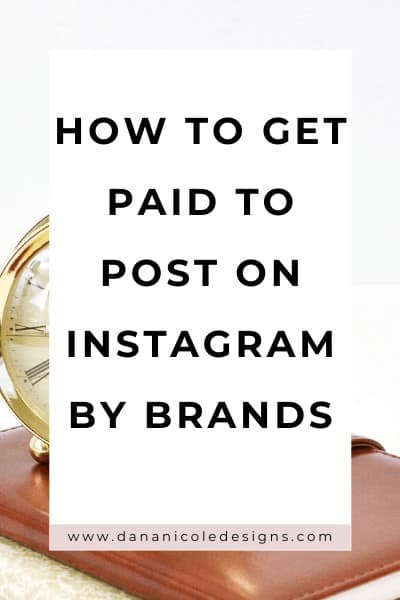 image with text overlay: how to get paid to post on Instagram by brands