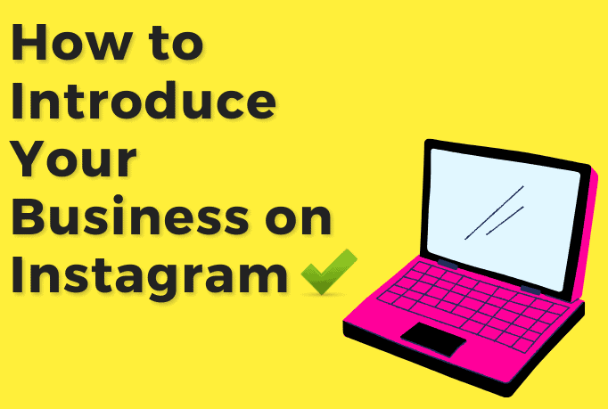 """A pink cartoon laptop with text beside that reads """"how to introduce your business on instagram""""."""