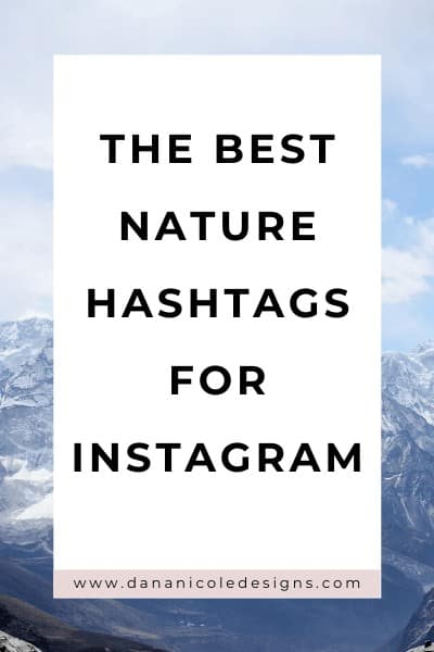 Image with text overlay: the best nature hashtags for INstagram