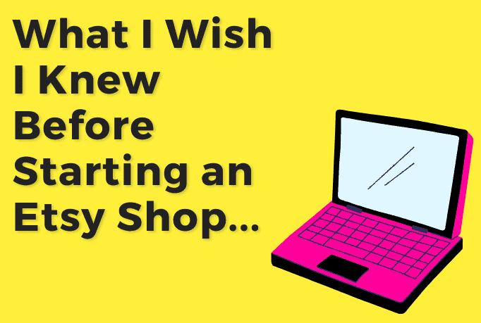 """A pink cartoon laptop with text beside that reads """"what I wish I knew before starting an Etsy shop""""."""